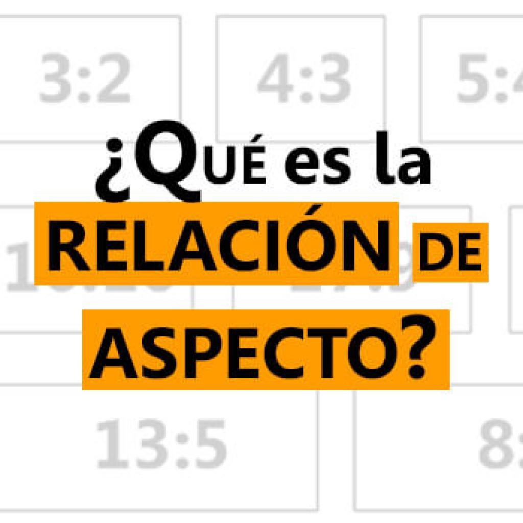 d9a5c105e09 Qué es la Relación de Aspecto