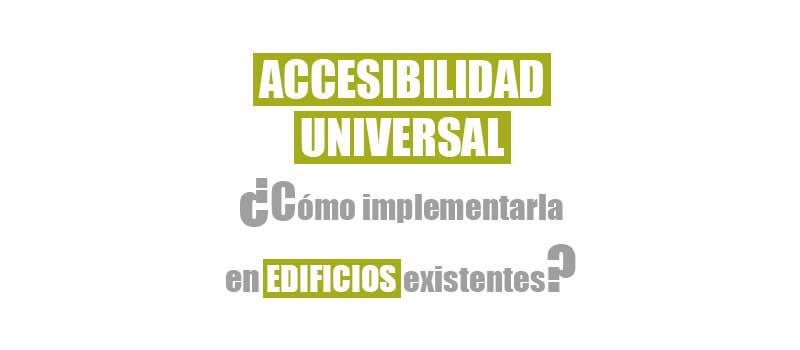Accesibilidad universal edificios existentes scsarquitecto for Accesibilidad universal